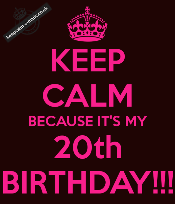 keep-calm-because-it-s-my-20th-birthday-4